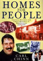 Homes for People: Council Housing and Urban Renewal in Birmingham, 1849-1999 (Paperback)