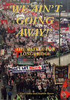 We Ain't Going Away: The Battle for Longbridge (Paperback)
