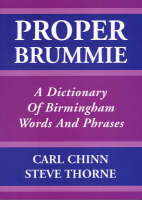 Proper Brummie: A Dictionary of Birmingham Words and Phrases (Paperback)