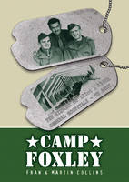 Camp Foxley: The History of the 123rd and 156th General Hospitals - US Army (Paperback)