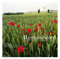 Remembered: The History of the Commonwealth War Graves Commission (Hardback)