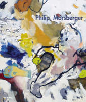 Philip Morsberger: A Passion for Painting (Hardback)