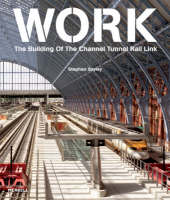 Work: The Building of the Channel Tunnel Rail Link (Hardback)