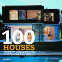 100 Houses: Modern Designs for Contemporary Living (Hardback)