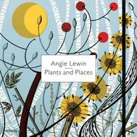 Angie Lewin: Plants and Places (Hardback)