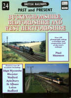Buckinghamshire, Bedfordshire and West Hertfordshire: No.24 - British Railways Past & Present No. 24 (Paperback)