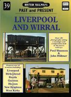 Liverpool and Wirral - British Railways Past & Present S. No. 39 (Paperback)