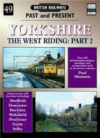 Yorkshire: v. 2: The West Riding - British Railways Past & Present No. 49 (Paperback)
