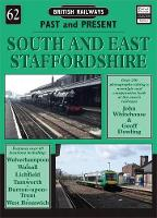 South and East Staffordshire - British Railways Past & Present No. 62 (Paperback)