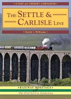 The Settle and Carlisle Line: A Nostalgic Trip Along the Whole Route from Hellifield to Carlisle - British Railways Past and Present Companion (Paperback)