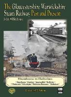 THE GLOUCESTERSHIRE WARWICKSHIRE STEAM RAILWAY Past and Present