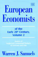 European Economists of the Early 20th Century, Volume 2: Studies of Neglected Continental Thinkers of Germany and Italy (Hardback)