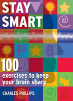 Stay Smart: 100 Exercises to Keep Your Brain Sharp (Paperback)