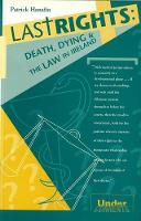 Last Rights: Death Dying and the Law in Ireland - Undercurrents S. No. 12 (Paperback)
