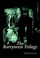 The Barrytown Trilogy - Ireland into Film S. (Paperback)