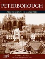 Peterborough - Photographic Memories (Paperback)