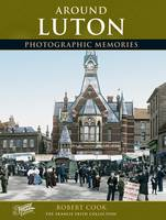 Luton - Photographic Memories (Paperback)