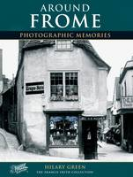 Frome: Photographic Memories (Paperback)