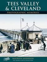 Tees Valley and Cleveland - Photographic Memories (Paperback)