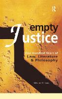 Empty Justice: One Hundred Years of Law Literature and Philosophy (Hardback)