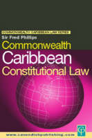 Commonwealth Caribbean Constitutional Law - Commonwealth Caribbean Law (Paperback)