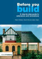 Before You Build: A Step-by-step Guide to Extensions and Renovations (Paperback)