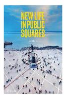New Life in Public Squares (Hardback)