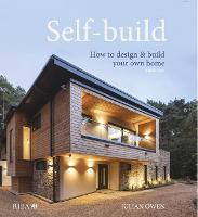 Self-build: How to design and build your own home (Hardback)