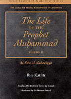 The Life of the Prophet Muhammad: v. 2: Al-Siraay al-Nabawiyya - The Great Books of Islamic Civilization (Paperback)