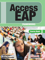 Access EAP: Access EAP Frameworks Course Book with Audio Cds (B2 to C1 - IELTS 5.5 to 6.5) Course Book