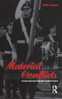 Material Conflicts: Parades and Visual Displays in Northern Ireland - Explorations in Anthropology (Paperback)