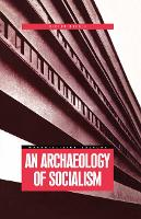 An Archaeology of Socialism - Materializing Culture (Hardback)
