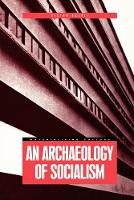 An Archaeology of Socialism - Materializing Culture (Paperback)