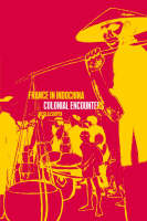 France in Indochina: Colonial Encounters (Paperback)