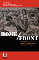 Home/Front: The Military, War and Gender in Twentieth-Century Germany (Paperback)