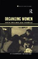 Organizing Women: Formal and Informal Women's Groups in the Middle East - Cross-Cultural Perspectives on Women (Paperback)