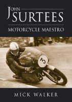 John Surtees: Motorcycle Maestro (Hardback)