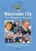 Manchester City: The Complete Record - Complete Record Series (Hardback)
