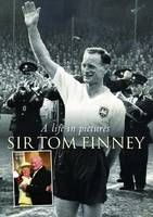 Sir Tom Finney: A Life in Pictures (Hardback)