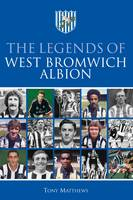 The Legends of West Bromwich Albion (Hardback)