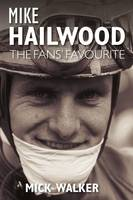 Mike Hailwood: The Fans' Favourite (Paperback)