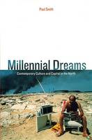 Millennial Dreams: Contemporary Culture and Capital in the North - Haymarket (Paperback)