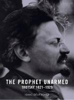 The Prophet Unarmed: Trotsky 1921-1929 (Paperback)