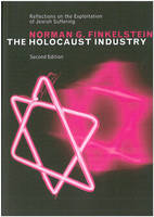 The Holocaust Industry: Reflections on the Exploitation of Jewish Suffering (Paperback)