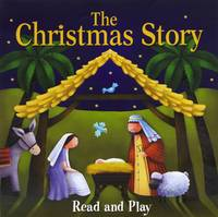 The Christmas Story: Read and Play - Read and Play
