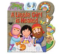 A Little Girl is Healed - Candle Tab Books (Board book)