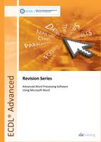 ECDL Advanced Syllabus 2.0 Revision Series Module AM3 Word Processing: Module AM3