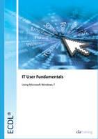 ECDL Syllabus 5.0 Module 2 IT User Fundamentals Using Windows 7
