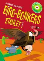 Bird Bonkers Stanley - Strange Relations Bk. 4 (Paperback)