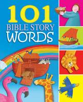 101 Bible Story Words: 101 Bible Story Words (Board book)